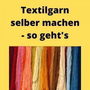 Textilgarn selber machen - so geht's