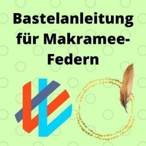 Bastelanleitung für Makramee-Federn