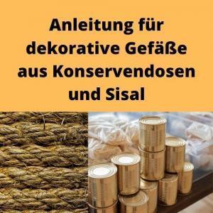 Anleitung für dekorative Gefäße aus Konservendosen und Sisal